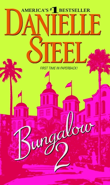 Bungalow 2 - A Novel eBook by Danielle Steel