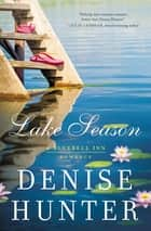 Lake Season ebook by Denise Hunter