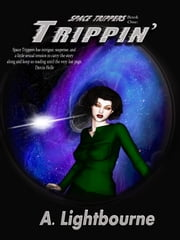 Space Trippers Book 1: Trippin' ebook by A. Lightbourne