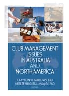 Club Management Issues in Australia and North America ebook by Clayton W. Barrows, Nerilee Hing