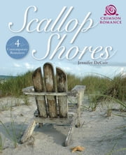 Scallop Shores - 4 Contemporary Romances ebook by Jennifer DeCuir