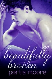 Beautifully Broken - If I Break, #3 ebook by Portia Moore