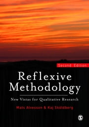 Reflexive Methodology - New Vistas for Qualitative Research ebook by Mats Alvesson,Kaj Skoldberg