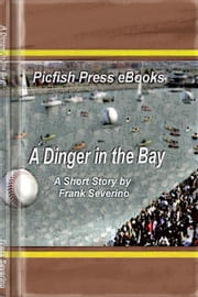A Dinger in the Bay ebook by Frank Severino