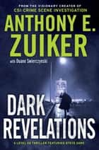 Dark Revelations - A Level 26 Thriller Featuring Steve Dark ebook by Anthony E. Zuiker, Duane Swierczynski