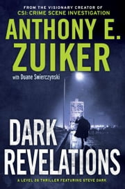 Dark Revelations - A Level 26 Thriller Featuring Steve Dark ebook by Anthony E. Zuiker,Duane Swierczynski