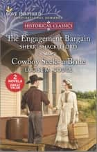 The Engagement Bargain and Cowboy Seeks a Bride ebook by Sherri Shackelford, Louise M. Gouge