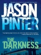 The Darkness ebook by Jason Pinter