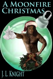 A Moonfire Christmas ebook by J. L. Knight