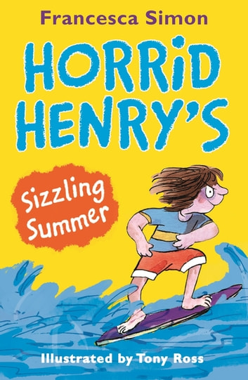 Horrid Henry's Sizzling Summer ebook by Francesca Simon