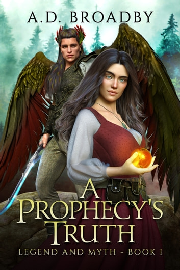 A Prophecy's Truth ebook by A.D. Broadby