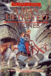 A Man Betrayed ebook by J. V. Jones