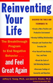 Reinventing Your Life - The Breakthough Program to End Negative Behavior...and Feel Great Again ebook by Jeffrey E. Young, Janet S. Klosko, Aaron T. Beck