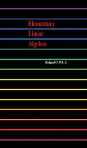 Elementary Linear Algebra ebook by Hill, Richard O.