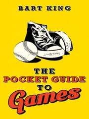 Pocket Guide to Games ebook by Bart King