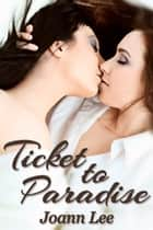 Ticket to Paradise ebook by Joann Lee