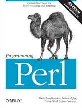 Programming Perl - Unmatched power for text processing and scripting ebook by Tom Christiansen,brian d foy,Larry Wall,Jon Orwant