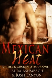 Mexican Heat ebook by Laura Baumbach,Josh Lanyon