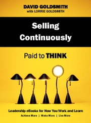 Selling Continuously - Paid to Think ebook by David Goldsmith