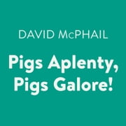 Pigs Aplenty, Pigs Galore! audiobook by David McPhail
