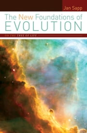 The New Foundations of Evolution : On the Tree of Life - On the Tree of Life ebook by Jan Sapp