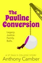 The Pauline Conversion ebook by Anthony Camber