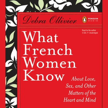 What french women know audiobook by debra ollivier 9781101079539 what french women know audiobook by debra ollivier stopboris Gallery