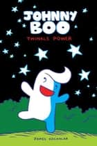 Johnny Boo Book 2: Twinkle Power ebook by James Kochalka