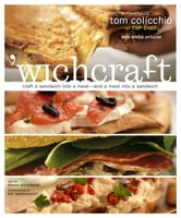 'wichcraft - Craft a Sandwich into a Meal--And a Meal into a Sandwich ebook by Tom Colicchio,Sisha Ortuzar