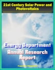21st Century Solar Power and Photovoltaics: Energy Department Solar Energy Technologies Program Annual Report - Fiscal Year 2009 - Details on PV Technologies and Research
