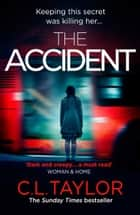 The Accident: The bestselling psychological thriller ebook by C.L. Taylor