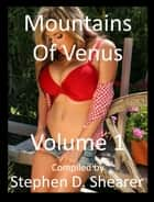 Mountains Of Venus Volume 01 ebook by Stephen Shearer