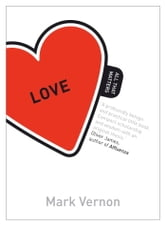 Love: All That Matters ebook by Mark Vernon