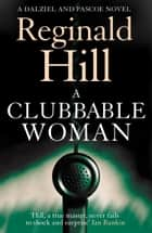 A Clubbable Woman (Dalziel & Pascoe, Book 1) ebook by Reginald Hill