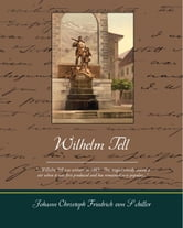 Wilhelm Tell ebook by Friedrich von, Schiller Johann Christoph