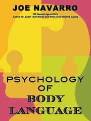 The Psychology of Body Language ebook by Joe Navarro