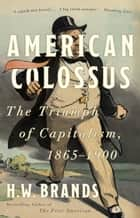 American Colossus ebook by H.W. Brands
