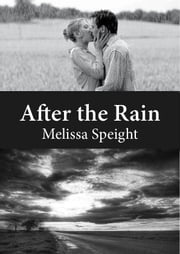 After the Rain ebook by Melissa Speight