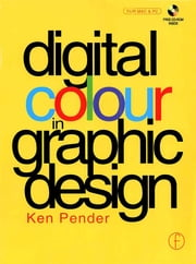 Digital Colour in Graphic Design ebook by Ken Pender