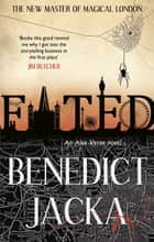 Fated - The First Alex Verus Novel from the New Master of Magical London ebook by Benedict Jacka