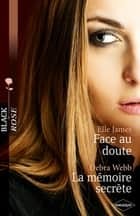 Face au doute - La mémoire secrète ebook by Elle James, Debra Webb