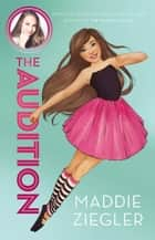 The Audition ebook by Maddie Ziegler