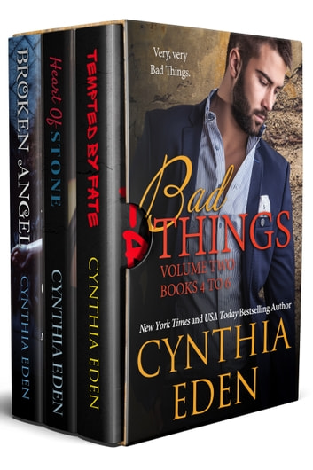 Bad Things Volume Two - Books 4 to 6 ebook by Cynthia Eden
