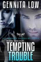 TEMPTING TROUBLE ebook by Gennita Low