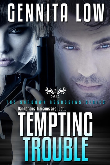 TEMPTING TROUBLE - Secret Assassins (S.A.S.S.), #3 ebook by Gennita Low
