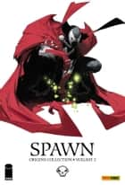 Spawn Origins Collection 2 ebook by Todd McFarlane, Alan Moore, Neil Gaiman,...