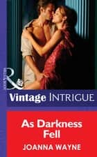 As Darkness Fell (Mills & Boon Intrigue) (Hidden Passions: Full Moon Madness, Book 1) eBook by Joanna Wayne