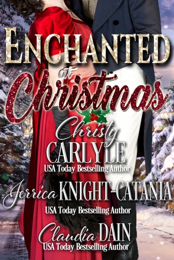 Enchanted at Christmas ebook by Christy Carlyle,Jerrica Knight-Catania,Claudia Dain
