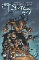Darkness Origins Volume 3 TP ebook by Philip Hester