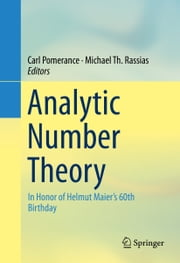 Analytic Number Theory - In Honor of Helmut Maier's 60th Birthday ebook by Carl Pomerance,Michael Th. Rassias